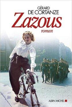 Zazous - roman de Gérard de Cortanze