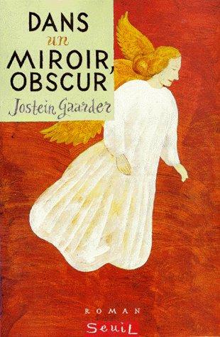 Jostein Gaarder - Dans un miroir obscur - Norvège - Philosophique