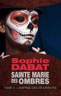 L'emprise des dévorantes (Sophie Dabat)