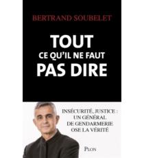 (Mars 2016) Tout ce qu'il ne faut pas dire : insécurité, justice - Général Soubelet