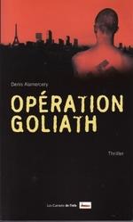 • Opération Goliath de Denis Alamercery