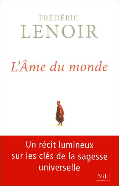 Frederic Lenoir - L'Âme du monde