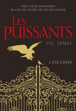 Les puissants tome 1: Esclaves de Vic JAMES