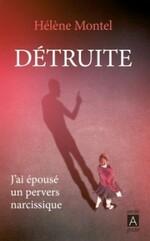 Détruite: J'ai épousé un pervers narcissique de Hélène MONTEL
