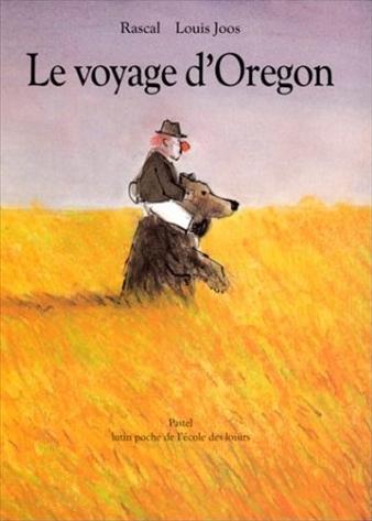 Le voyage d'Oregon, de Rascal et Joos