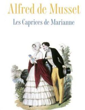 Alfred de Musset - Les Caprice de Marianne