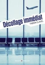 • Décollage immédiat de Fabien Clavel