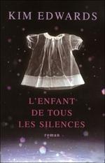 • L'Enfant de tous les silences de Kim Edwards