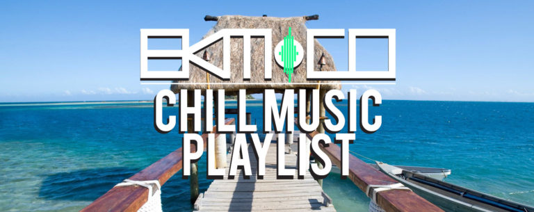 Chill-Music-Playlist - EKM.CO