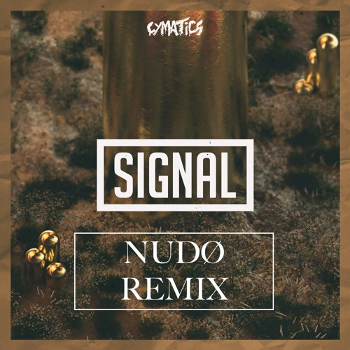 Cymatics - Signal (NUDØ Remix) [Trap / Future Bass]