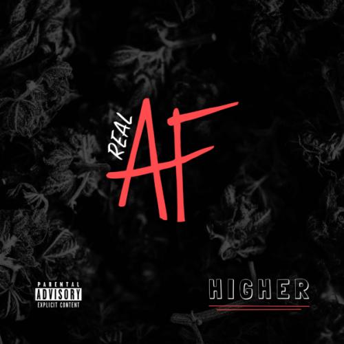Real AF - Higher [EDM]