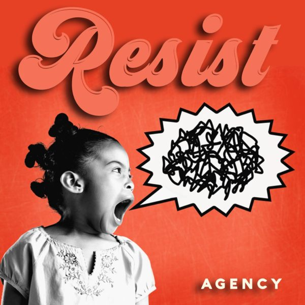 Agency - Resist - EKM.CO