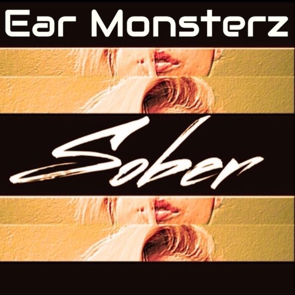 Ear Monsterz Sober (Ft. Chereen Melody) - EKM.CO