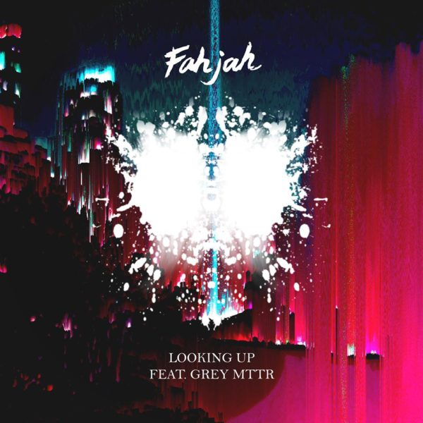 Fahjah Ft. Grey MTTR - Looking Up (Radio Edit) EKM.CO
