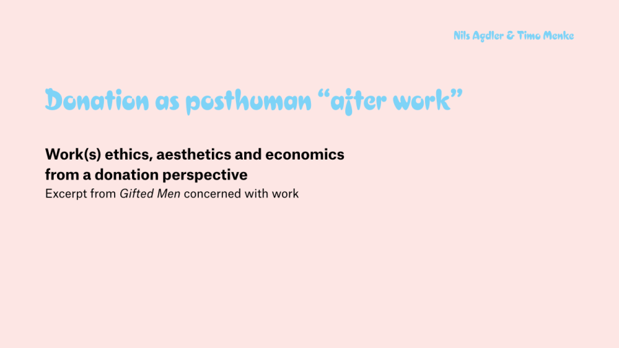 """Donation as posthuman """"after work"""". Work(s) ethics, aesthetics and economics from a donation perspective"""