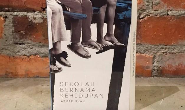 Book Review   Sekolah Bernama Kehidupan by Asmar Shah