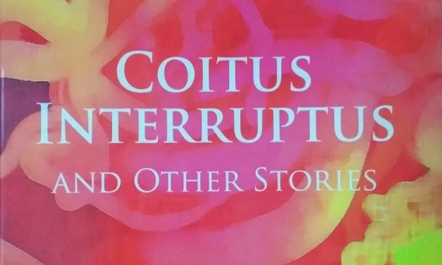 BOOK REVIEW   Coitus Interruptus and Other Stories