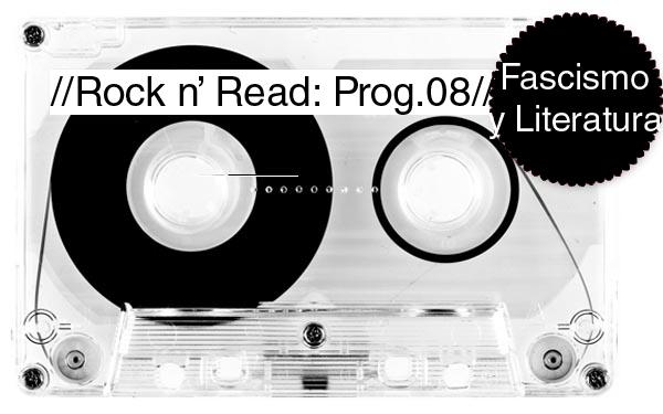 Rock n' Read: Literatura y Fascismo [Programa 8]