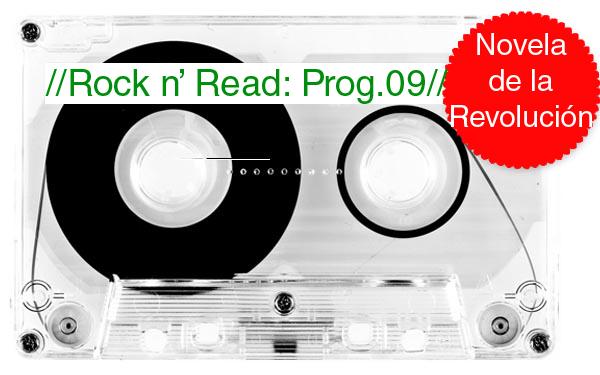 Rock n' Read: La novela de la Revolución [Programa 9]