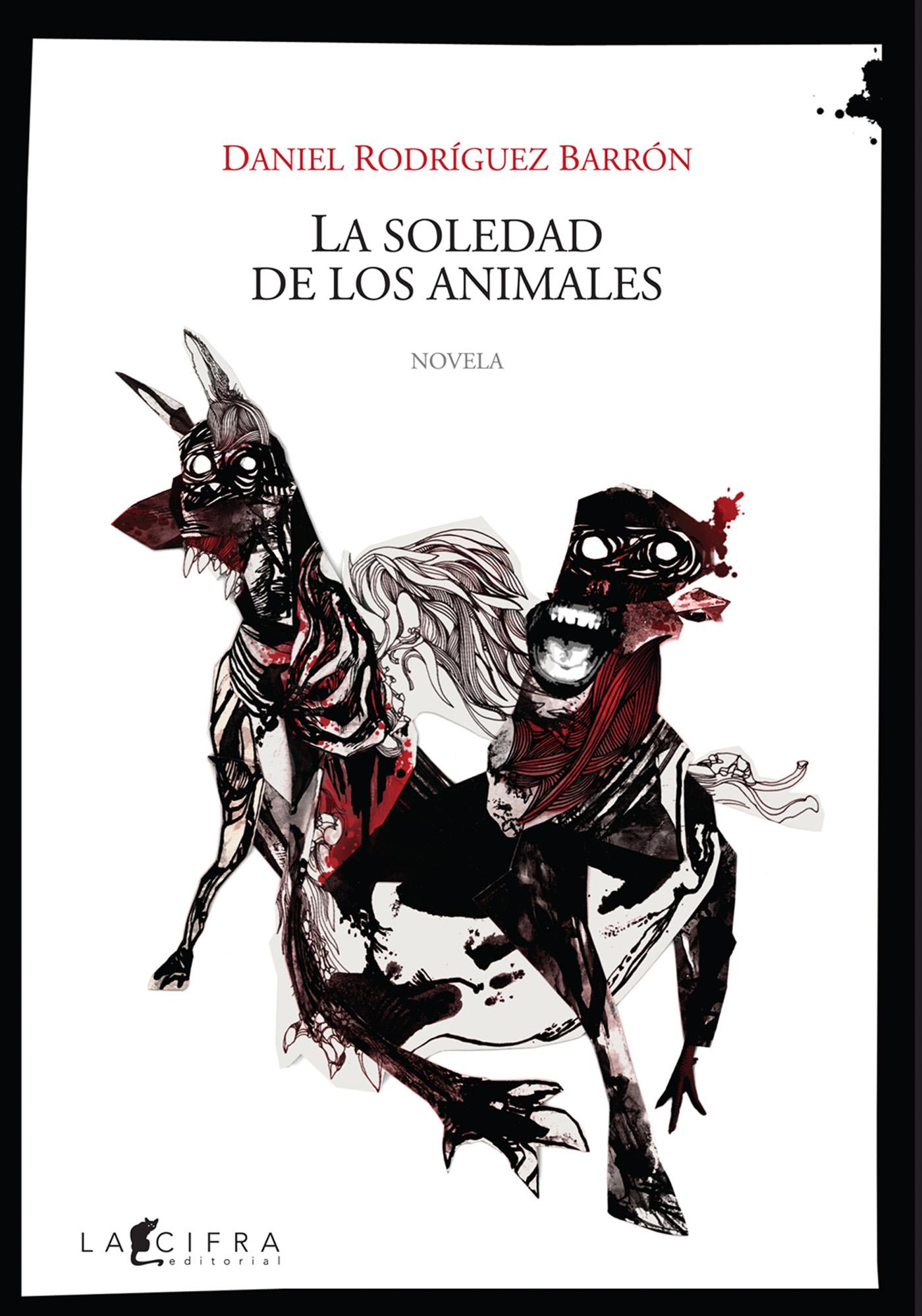 La soledad de los animales – Daniel Rodríguez Barrón