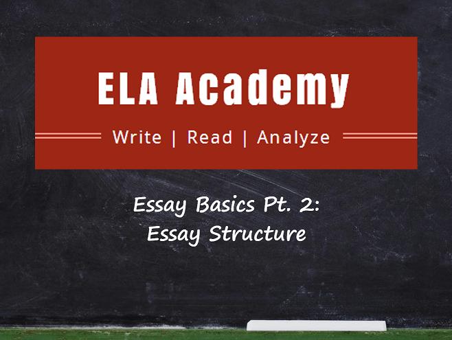 Essay Basics Pt. 2 – Essay Structure
