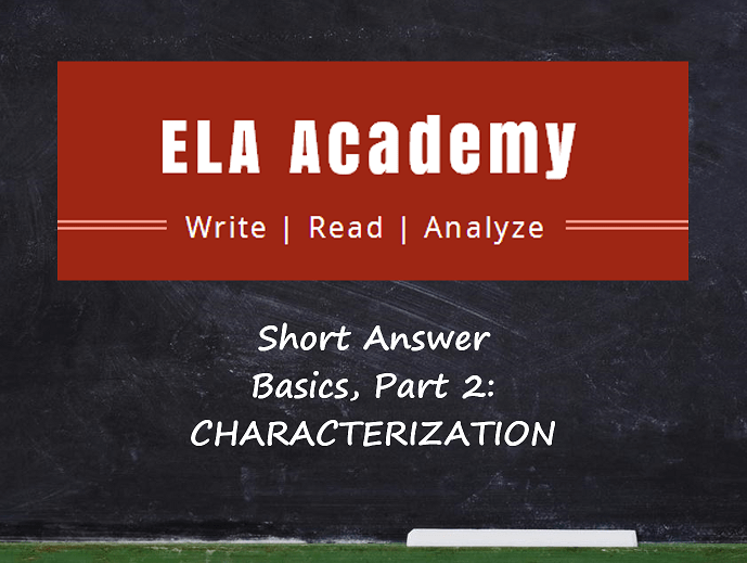 Short Answer Basics Part 2 – Characterization