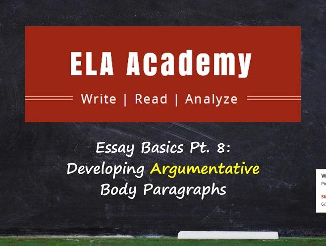 Essay Basics Pt. 8: Developing Argumentative Paragraphs