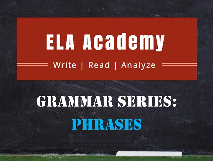 Grammar Series: Phrases