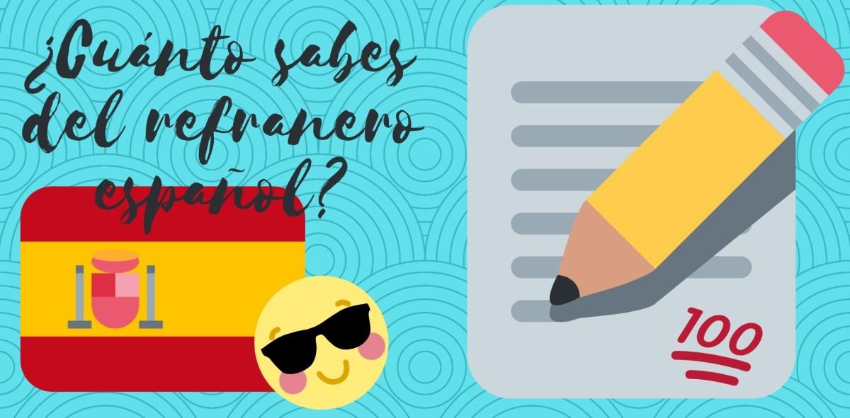 ¿Cuánto sabes del refranero español_