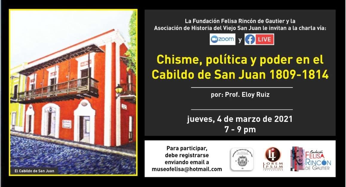 Chisme politica y poder en el Cabildo de San Juan 1809 - 1814