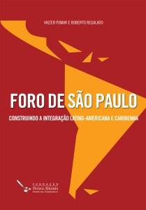 Foro de São Paulo, construíndo a integração Latinoamericana e Caribenha – Roberto Regalado e Valter Pomar