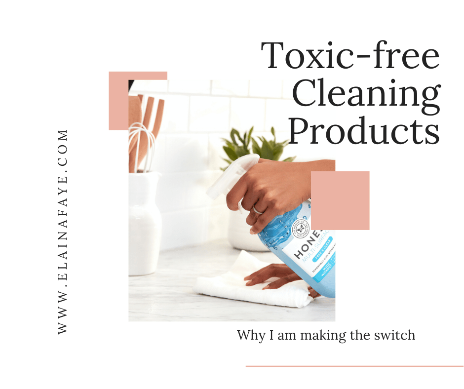 Why I am switching to toxic free cleaning products and how I am doing it.