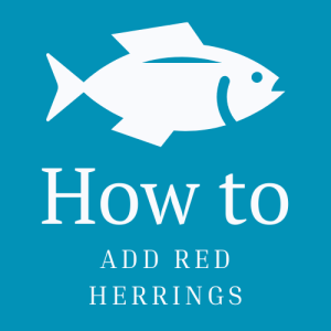 How to Add Red Herrings