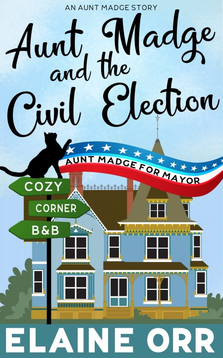 Aunt Madge and the Civil Election, a Story in  the Jolie Gentil Series