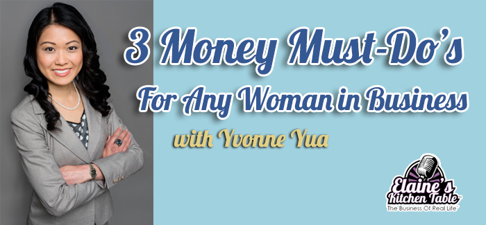 Episode 086 – 3 Money Must-Dos for a Woman in Business – with Yvonne Yua