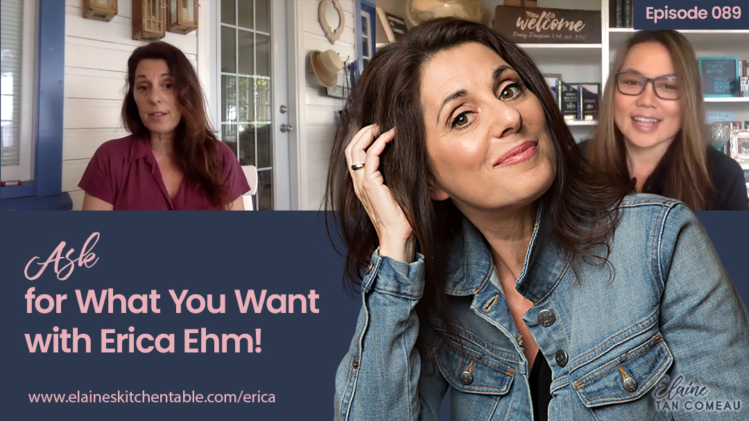 Episode 089 – Ask for What You Want with Erica Ehm
