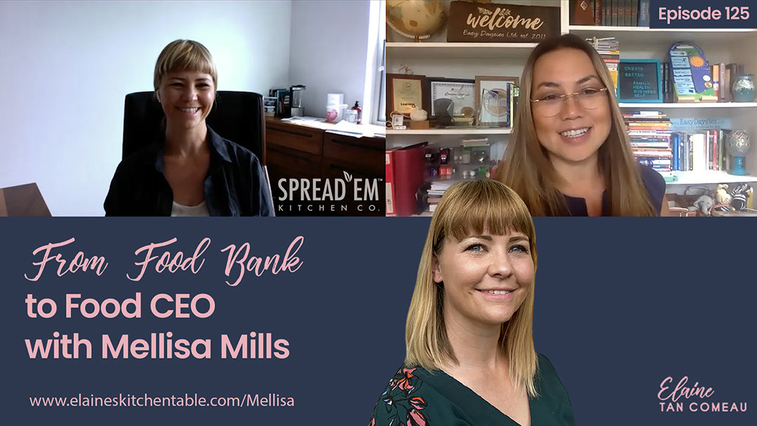 125 – From Food Bank to Food CEO – with Mellisa Mills of Spread'Em Kitchen Co