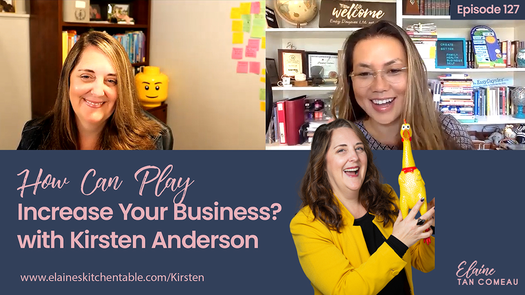 127 – How Can Play Increase Your Business? With Playologist Kirsten Anderson