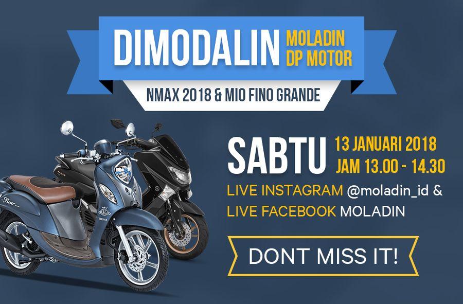 Program Moladin Modalin DP Motor Fino Grande dan NMAX 2018, Menarik nih