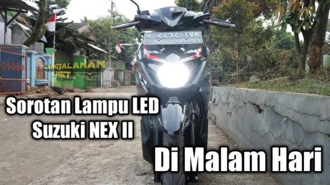 Review Sorotan Lampu LED Suzuki NEX II