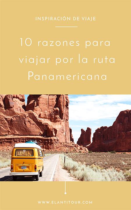 10 razones para viajar por la ruta Panamericana