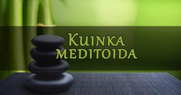 kuinka meditoida 5 yksinkertaista askelta