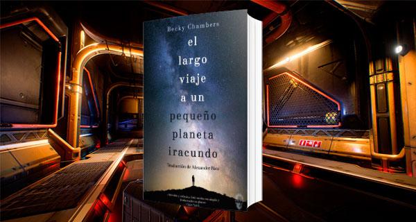 El largo viaje a un pequeño planeta iracundo: Space opera intimista