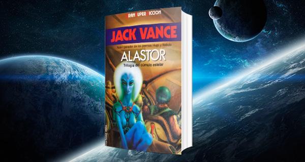 Alastor, de Jack Vance. Un olvidado clásico de la CF