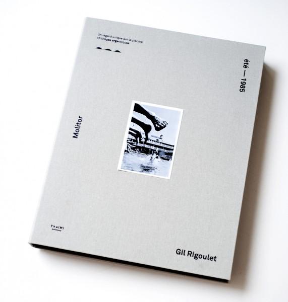 Gil Rigoulet-Molitor, Gil Rigoulet (2015). Libro de artista con 15 fotografías. Edición firmada, numerada y limitada a 400 copias.