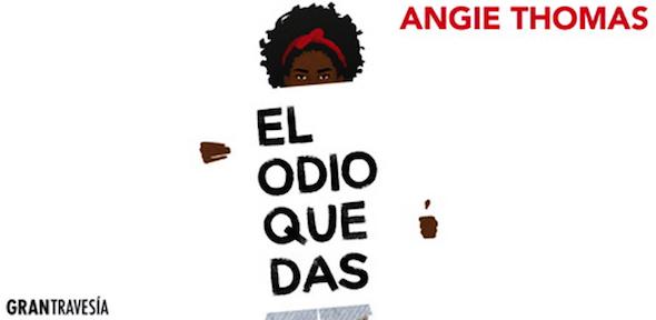 Imagen de la novela de Angie Thomas 'El odio que das'