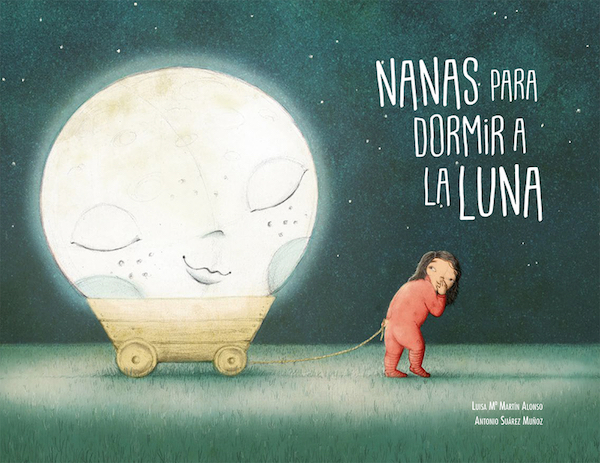 Portada del libro 'Nanas para dormir a la Luna' especialmente indicado para bebés.