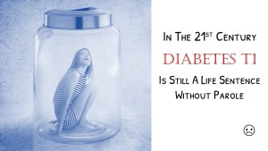 Read more about the article Diabetes Type1 Is a Life Sentence