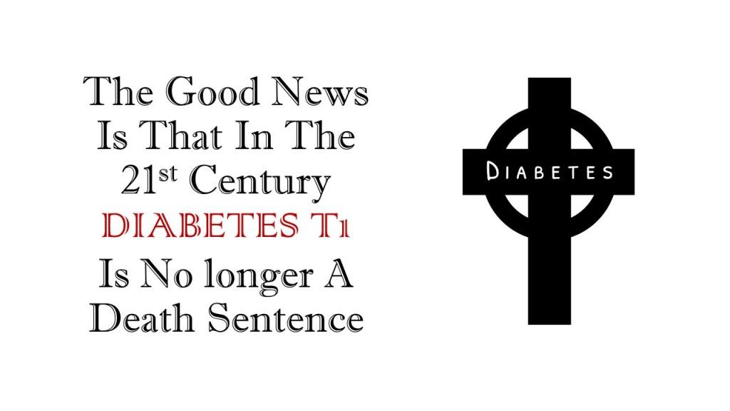 type1 diabetes no longer a death sentence
