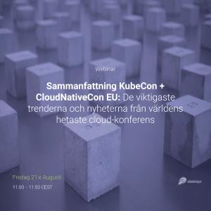 Sammanfattning KubeCon + CloudNativeCon EU: De viktigaste trenderna och nyheterna från världens hetaste cloud-konferens